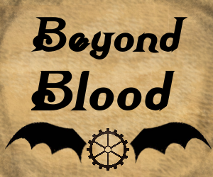 Beyond Blood #6: The Protection of Shadow